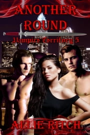 Another Round - Vampire Territory, #5 ebook by Allie Ritch