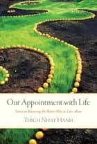 Our Appointment with Life - Sutra on Knowing the Better Way to Live Alone eBook by Thich Nhat Hanh