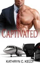 Captivated ebook by Kathryn Kelly