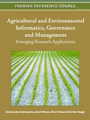 Agricultural and Environmental Informatics, Governance and Management - Emerging Research Applications ebook by Zacharoula Andreopoulou,Basil Manos,Nico Polman,Davide Viaggi