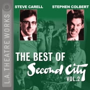 The Best of Second City - Vol. 2 audiobook by Second City: Chicago's Famed Improv Theatre