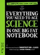 Everything You Need to Ace Science in One Big Fat Notebook - The Complete Middle School Study Guide ebook by Workman Publishing, Editors of Brain Quest, Michael Geisen,...