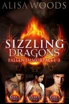 Sizzling Dragons Box Set - Books 1-3 of the Fallen Immortals Series ebook by Alisa Woods