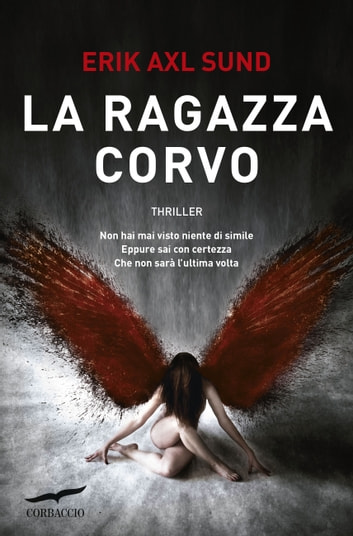 La ragazza corvo ebook by Erik Axl Sund