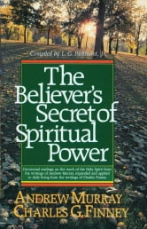 Believer's Secret of Spiritual Power, The (Andrew Murray Devotional Library) ebook by Charles Finney,Andrew Murray