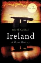 Ireland - A Short History ebook by Joseph Coohill