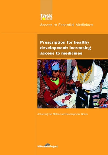 UN Millennium Development Library: Prescription for Healthy Development - Increasing Access to Medicines ebook by UN Millennium Project