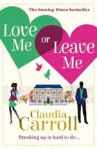 Love Me Or Leave Me ebook by