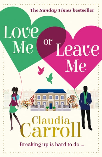 Love Me Or Leave Me ebook by Claudia Carroll