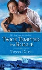Twice Tempted by a Rogue ebook by Tessa Dare