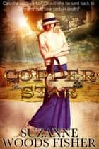 Copper Star ebook by Suzanne Woods Fisher