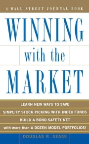 Winning With the Market - Beat the Traders and Brokers In Good Times and Bad ebook by Douglas R. Sease