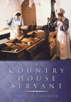 Country House Servant ebook by Pamela Sambrook