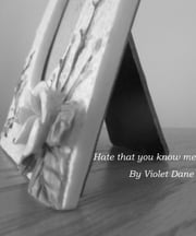 Hate that you know me ebook by Violet Dane