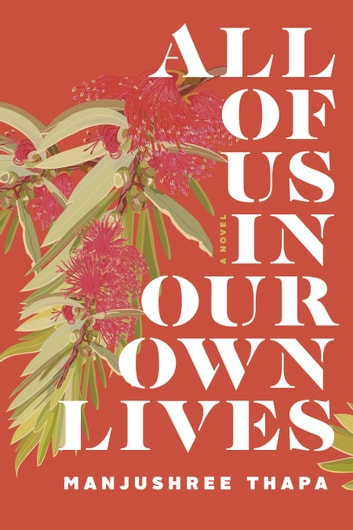 All of Us in Our Own Lives ebook by Manjushree Thapa