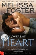 Lovers At Heart (Love in Bloom: The Bradens) ebook by Melissa Foster
