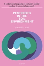 Pesticides in the Soil Environment ebook by Khan, Shahamat U.