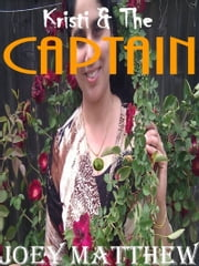 Kristi & The Captain ebook by Joey Matthew