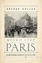 Metro Stop Paris ebook by Gregor Dallas