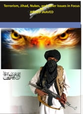 Terrorism, Jihad, Nukes and Other Issues in Focus ebook by Amjed Jaaved