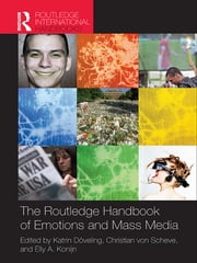 The Routledge Handbook of Emotions and Mass Media ebook by Katrin Doveling,Christian von Scheve,Elly  A. Konijn