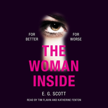 The Woman Inside - The impossible to put down crime thriller with an ending you won't see coming audiobook by E. G. Scott