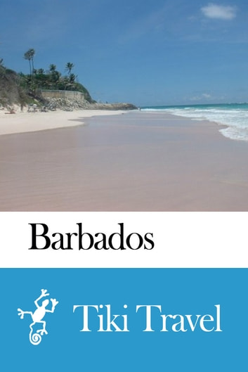 Barbados Travel Guide - Tiki Travel ebook by Tiki Travel
