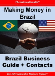 Making Money in Brazil: Brazil Business Guide and Contacts ebook by Patrick W. Nee