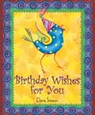 Birthday Wishes for You ebook by Dana Simson