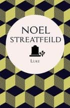 Luke ebook by Noel Streatfeild