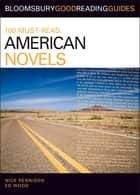100 Must-Read American Novels - Discover your next great read... ebook by Nick Rennison, Ed Wood
