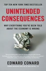 Unintended Consequences - Why Everything You've Been Told About the Economy Is Wrong ebook by Kobo.Web.Store.Products.Fields.ContributorFieldViewModel