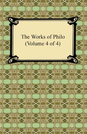 The Works of Philo (Volume 4 of 4) ebook by Philo
