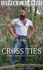 Cross Ties - Swamp Heads, #5 ebook by Esther E. Schmidt