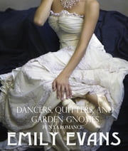 Dancers, Quitters, and Garden Gnomes ebook by Emily Evans