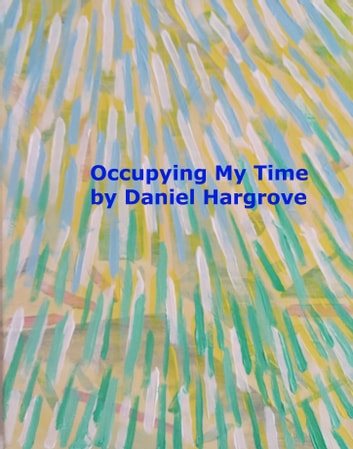 Occupying My Time ebook by Daniel Hargrove