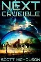Crucible - A Post-Apocalyptic Thriller eBook par Scott Nicholson