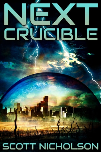 Crucible - A Post-Apocalyptic Thriller ebook by Scott Nicholson