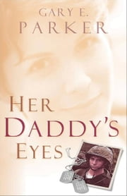 Her Daddy's Eyes ebook by Gary Parker