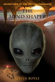 The Mind Shaper ebook by Gavin Boyle