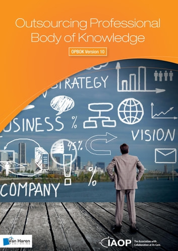 Outsourcing Professional Body of Knowledge - OPBOK Version 10 ebook by