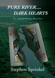 Pure River....Dark Hearts ebook by Stephen Sprinkel