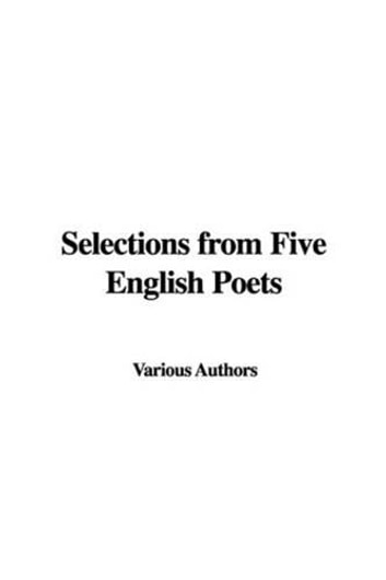 Selections From Five English Poets ebook by Various