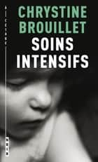 Soins intensifs ebook by Chrystine Brouillet