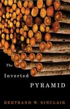 Inverted Pyramid, The eBook by Bertrand W. Sinclair