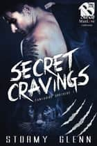 Secret Cravings ebook by Stormy Glenn