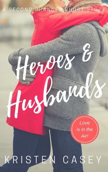 Heroes & Husbands ebook by Kristen Casey