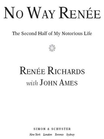 No Way Renee - The Second Half of My Notorious Life ebook by Renee Richards
