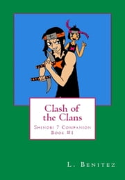 Clash of the Clans: Shinobi 7 Companion Book #1 ebook by L. Benitez