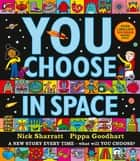 You Choose in Space ebook by Pippa Goodhart, Nick Sharratt